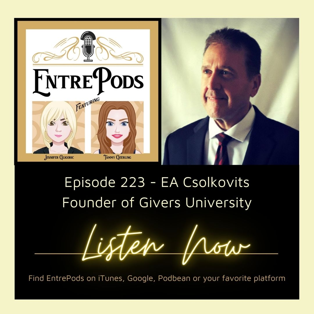 EntrePods Ep:224 featuring EA Csolkovitz teaching Givers how to become millionaires.